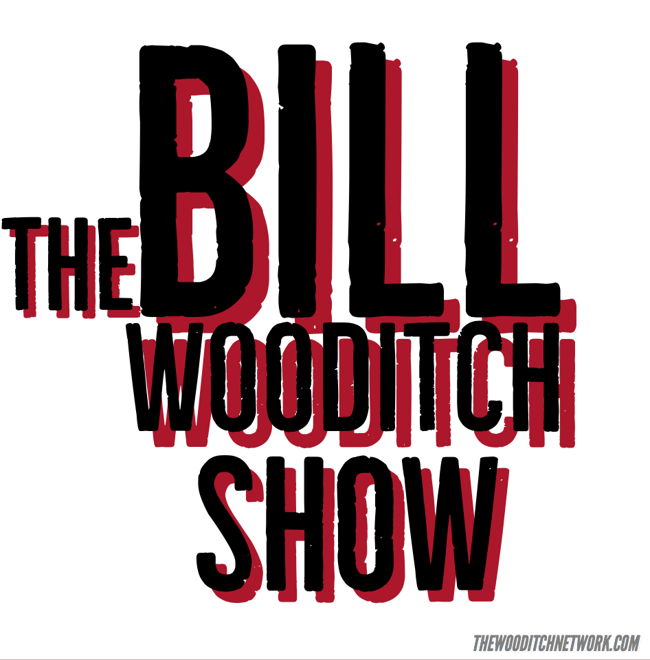 The Bill Wooditch Show