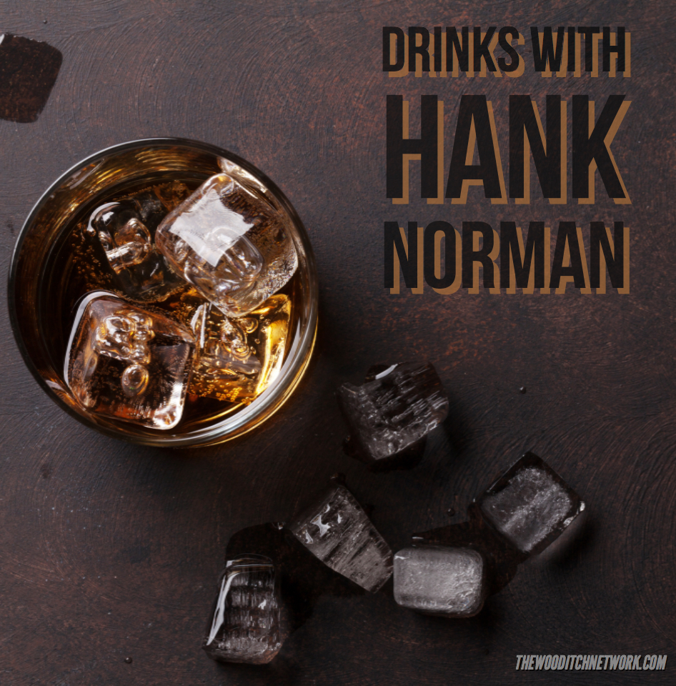 Drinks with Hank Norman