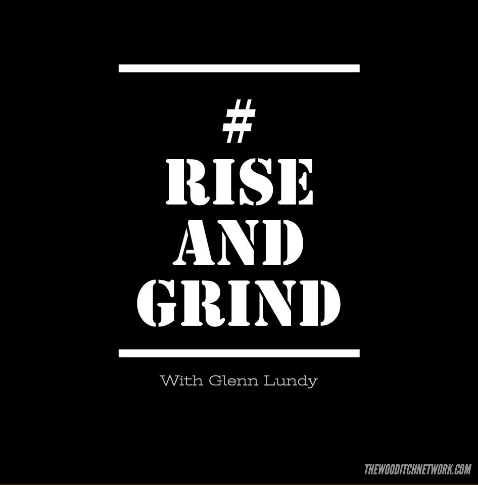 #RiseAndGrind
