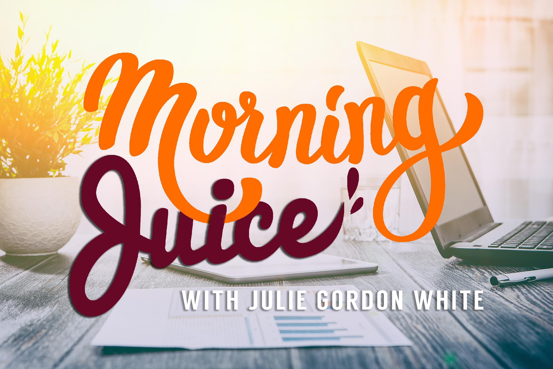 """Morning Juice!"" with Julie Gordon white"