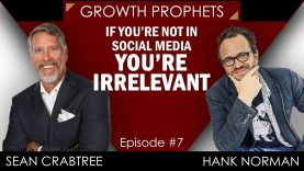 If you're not in SOCIAL MEDIA, you're IRRELEVANT | Interview With Hank Norman | Growth Prophets #7