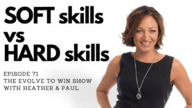 71: How your SOFT skills will make your HARD skills more valuable